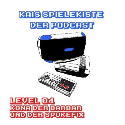 Level 04 - Kona der Barbar und der Spukefix